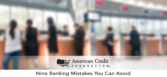 nine banking mistakes to avoid