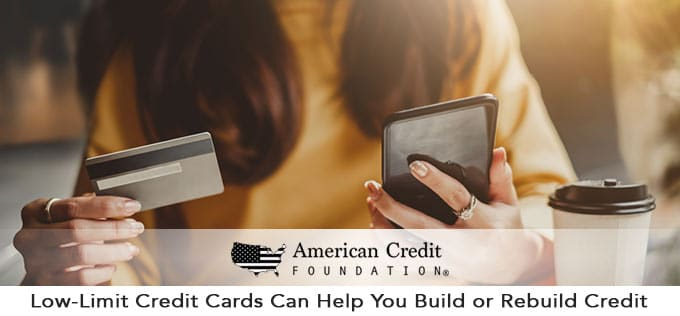 Low-Limit Credit Cards Can Help You Build or Rebuild Credit