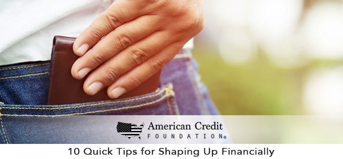 10 Quick Tips for Shaping Up Financially