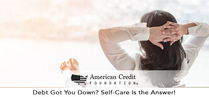Debt Got You Down? Self-Care Is the Answer!
