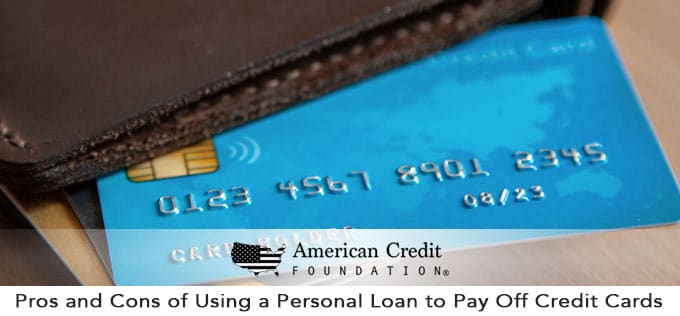 The Pros and Cons of Using a Personal Loan to Pay Off Credit Cards