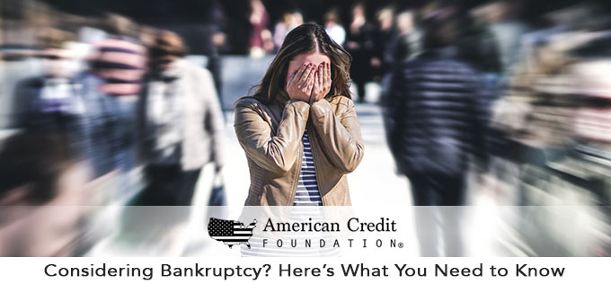 Considering Bankruptcy? Here's What You Need to Know