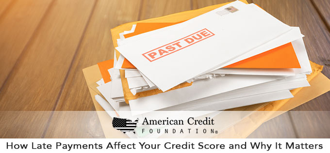 How Late Payments Affect Your Credit Score and Why It Matters