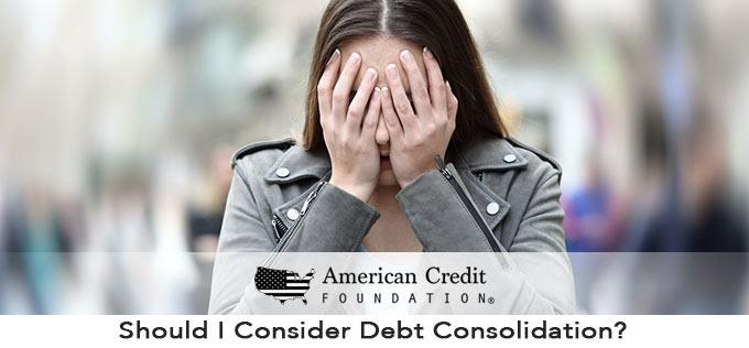 Should I Consider Debt Consolidation?