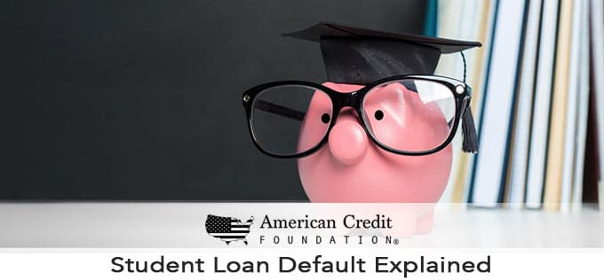Student Loan Default Explained