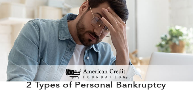 2 Types of Personal Bankruptcy