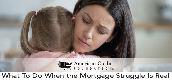 What To Do When the Mortgage Struggle Is Real