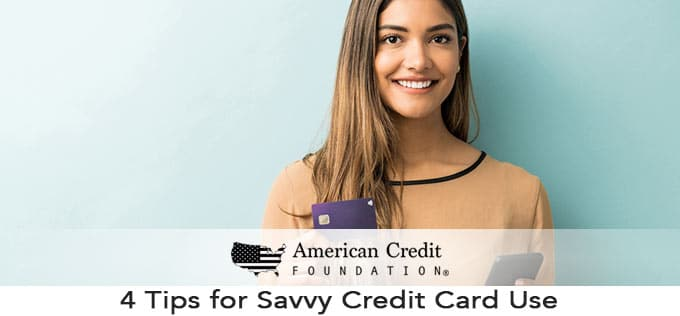 4 Tips for Savvy Credit Card Use
