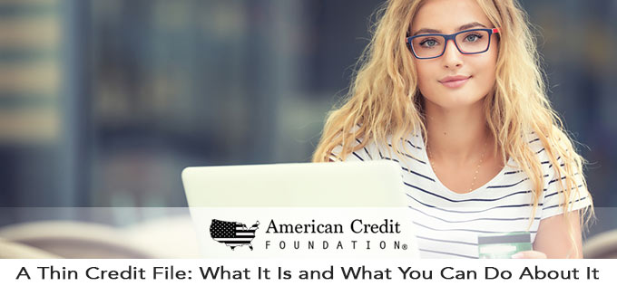 A Thin Credit File: What It Is and What You Can Do About It